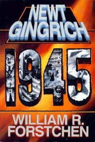 1945 (Gingrich and Forstchen novel) - Image: Newt Gingrich 1945