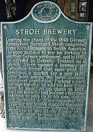 Stroh Brewery Company - State of Michigan Historical Site marker commemorating the site of Stroh's Brewery of Detroit.