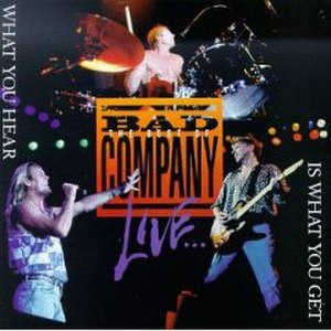 What You Hear Is What You Get: The Best of Bad Company - Image: The Best Of Bad Company Live What You Hear Is What You Get
