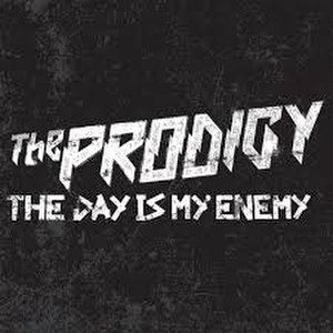 The Day Is My Enemy (song) - Image: The Prodigy The Day Is My Enemy
