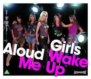 Wake Me Up (Girls Aloud song) 2005 single by Girls Aloud