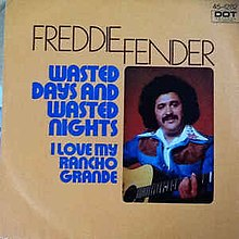 Wasted Days and Wasted Nights - Freddy Fender.jpg