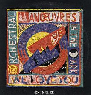 We Love You (Orchestral Manoeuvres in the Dark song) - Image: We Love You single