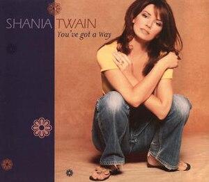 You've Got a Way - Image: You've Got a Way (Shania Twain single cover art)