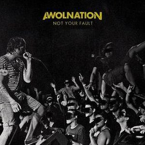 """Not Your Fault - Image: Awolnation """"Not Your Fault"""" (Single)"""