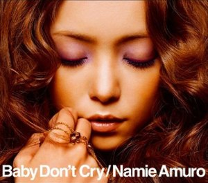 Baby Don't Cry (Namie Amuro song) - Image: Baby don't cry cd+dvd