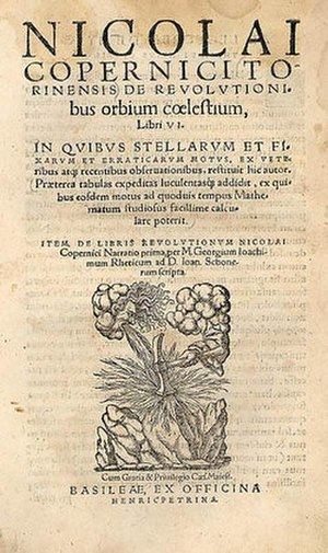 Copernican heliocentrism - Nicolai Copernicito Torinensis De Revolutionibus Orbium Coelestium, Libri VI (On the Revolutions of the Heavenly Spheres, in six books)  (title page of 2nd edition, Basel, 1566)