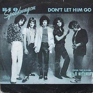 Don't Let Him Go - Image: Don't Let Him Go cover