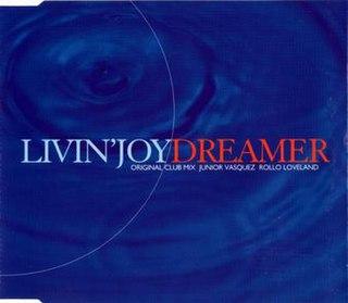 Dreamer (Livin Joy song) 1994 single by Livin Joy