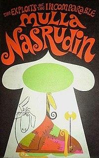 <i>The Exploits of the Incomparable Mulla Nasrudin</i>