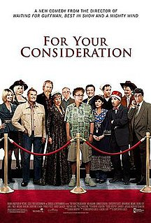 <i>For Your Consideration</i> (film) 2006 film by Christopher Guest