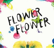 "The words ""Flower Flower"" in black on a white background, surrounded by splotches of colors."