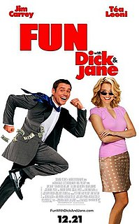 <i>Fun with Dick and Jane</i> (2005 film) 2005 film by Dean Parisot