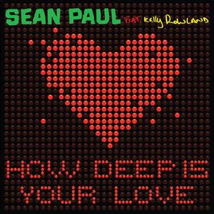 How Deep Is Your Love (Sean Paul song) - Image: How Deep Is Your Love