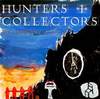The Fireman's Curse - Image: Hunters&Collectors Firemans Curse