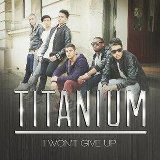 I Won't Give Up - Image: I Wont Give Up by Titanium