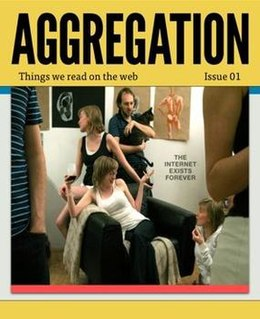 <i>Aggregation</i> (magazine) was a Canadian online magazine published between 2010 and 2012
