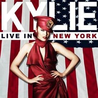 Live in New York (Kylie Minogue album) - Image: Kylie Minogue Live in New York