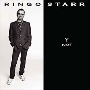 Y Not - Image: Ringo Starr Y Not