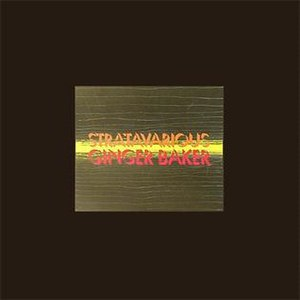 Stratavarious - Image: Stratavarious album cover Ginger Baker