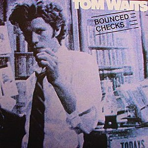 Bounced Checks - Image: Tom Waits Bounced Checks