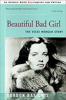 Cover of Beautiful Bad Girl: the Vicki Morgan Story, by Gordon Basichis