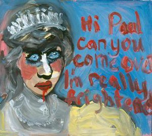 Stella Vine - Vine's portrait of Diana, Princess of Wales, Hi Paul can you come over I'm really frightened (2003), was bought by Charles Saatchi.