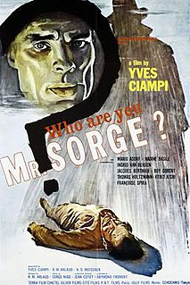 <i>Who Are You, Mr. Sorge?</i> 1961 film by Yves Ciampi