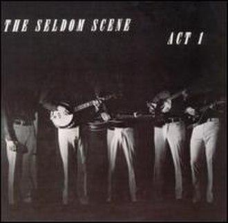 Act I (Seldom Scene album) - Image: 1972 seldomact 1