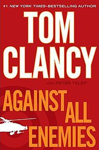 Against All Enemies by Tom Clancy.