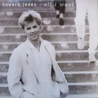 All I Want (Howard Jones song) - Image: All I Want by Howard Jones