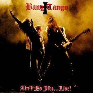 Ain't No Jive...Live! - Image: Bang Tango Jive Live