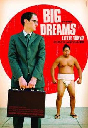 Big Dreams Little Tokyo - Image: Big Dreams Little Tokyo Film Poster