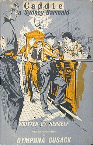 Caddie, A Sydney Barmaid - First edition (publ. Constable)