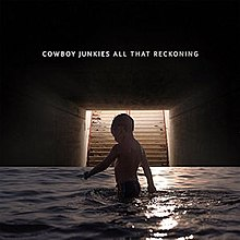Resultado de imagen de Cowboy Junkies - All that Reckoning