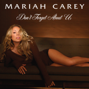 Don't Forget About Us - Image: Don't Forget About Us Mariah Carey