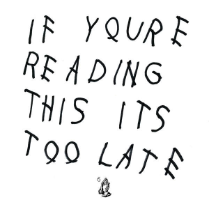 If You're Reading This It's Too Late - Image: Drake If You're Reading This It's Too Late