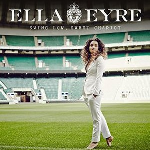 Swing Low, Sweet Chariot - Image: Ella Eyre Swing Low Sweet Chariot