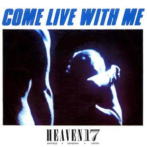 Come Live with Me (Heaven 17 song) - Image: Heaven 17comelivewithme