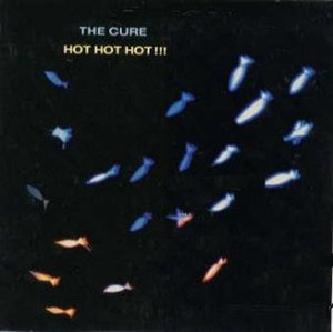 Hot Hot Hot!!! (The Cure song) - Image: Hot Hot Hot!!! (The Cure)