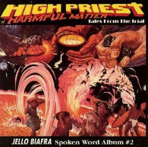 High Priest of Harmful Matter: Tales from the Trial - Image: Jello Biafra High Priest Of Harmful Matter