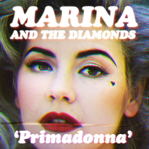 Primadonna (Marina and the Diamonds song) - Image: Marina and the Diamonds Primadonna