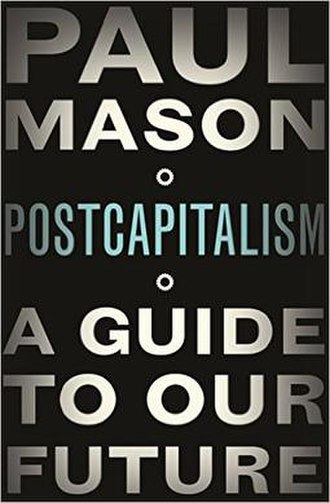 PostCapitalism: A Guide to Our Future - Cover of the first edition