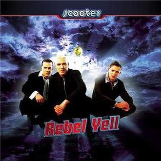Rebel Yell (song) - Image: Scooter Rebel single
