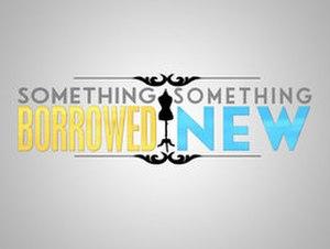 Something Borrowed, Something New (TV series) - Image: Something Borrowed Something New
