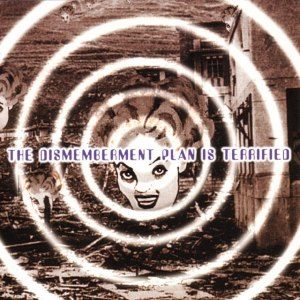 The Dismemberment Plan Is Terrified - Image: The Dismemberment Planis Terrified