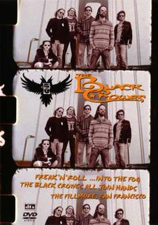 <i>Freak n Roll...Into the Fog: The Black Crowes All Join Hands, The Fillmore, San Francisco</i> 2006 live album & DVD by The Black Crowes