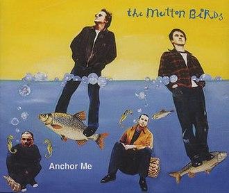 """Anchor Me (The Mutton Birds song) - Image: The Mutton Birds """"Anchor Me"""" cover art, 1994"""