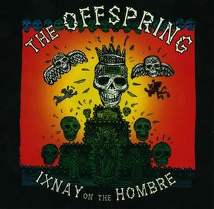 Ixnay on the Hombre - Image: The Offspring Ixnay on the Hombre