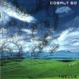 Twelve (Cobalt 60 album) - Image: Twelve Cobalt 60